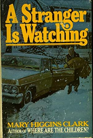 A STRANGER IS WATCHING.: Clark, Mary Higgins.