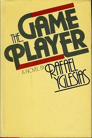 THE GAME PLAYER.: Yglesias, Rafael.