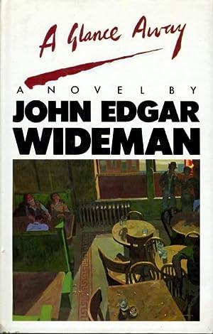 A GLANCE AWAY.: Wideman, John Edgar.