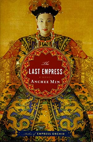 THE LAST EMPRESS.: Min, Anchee.