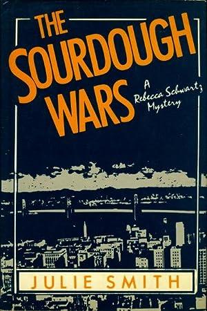 THE SOURDOUGH WARS.: Smith, Julie.
