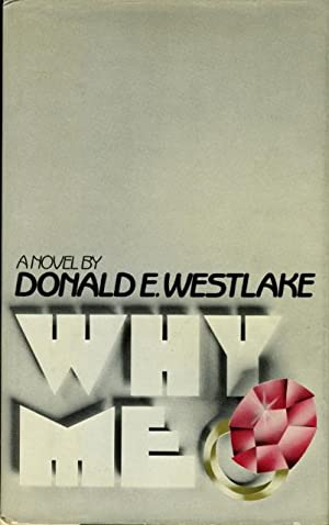 WHY ME.: Westlake, Donald E.