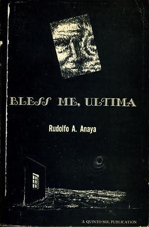 BLESS ME, ULTIMA.: Anaya, Rudolfo A.