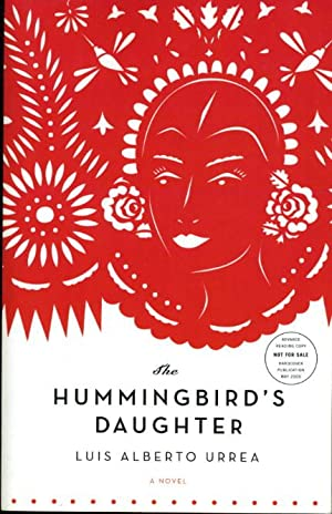 THE HUMMINGBIRD'S DAUGHTER.: Urrea, Luis Alberto.