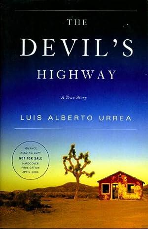 THE DEVIL'S HIGHWAY: A True Story.: Urrea, Luis Alberto.