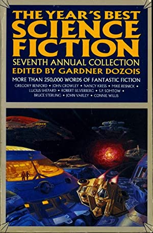 THE YEAR'S BEST SCIENCE FICTION: Seventh (7th) Annual Collection.: Anthology, signed] Dozois, ...