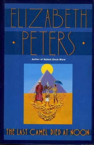 THE LAST CAMEL DIED AT NOON.: Peters, Elizabeth [Barbara Mertz].