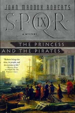 THE PRINCESS AND THE PIRATES: SPQR IX.: Roberts, John Maddox.