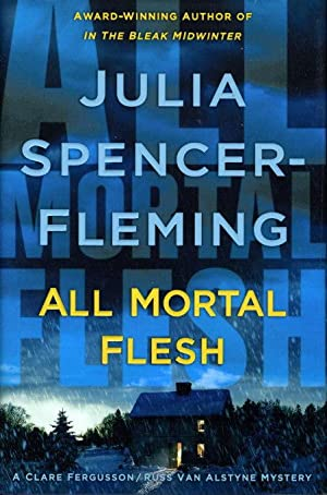 ALL MORTAL FLESH.: Spencer-Fleming, Julia.