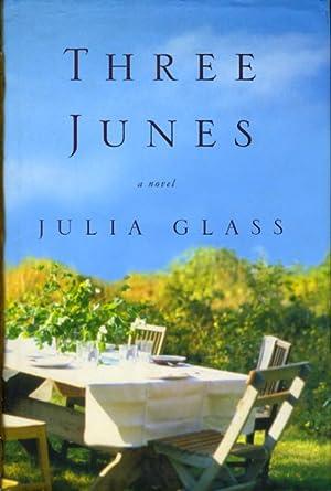 THREE JUNES.: Glass, Julia.