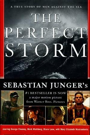 THE PERFECT STORM.: Junger, Sebastian.