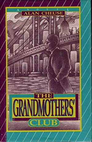 THE GRANDMOTHER'S CLUB.: Cheuse, Alan.