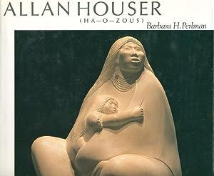 ALLAN HOUSER (Ha-O-Zous.): [Houser, Allan, signed] Perlman, Barbara H.