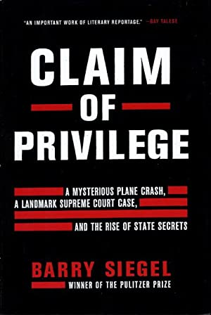 CLAIM OF PRIVILEGE: A Mysterious Plane Crash, a Landmark Supreme Court Case, and the Rise of State ...