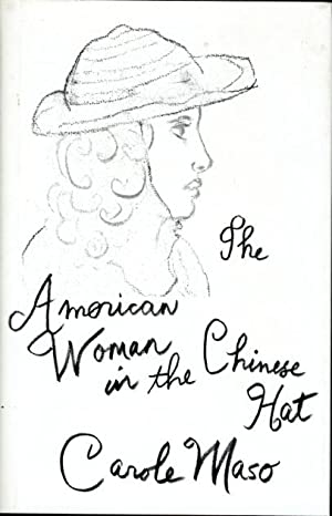 THE AMERICAN WOMAN IN THE CHINESE HAT.: Maso, Carole.