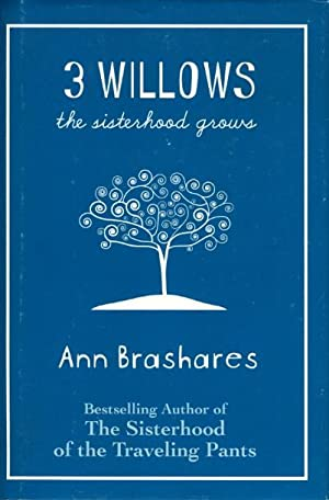 3 WILLOWS: The Sisterhood Grows.: Brashares, Ann.