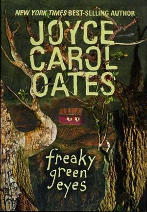 FREAKY GREEN EYES.: Oates, Joyce Carol.