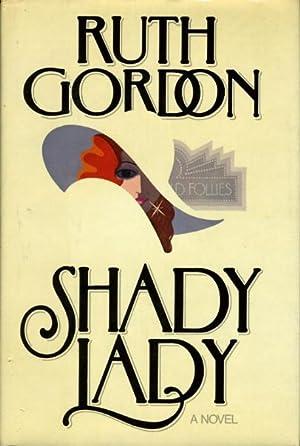 SHADY LADY.: Gordon, Ruth.
