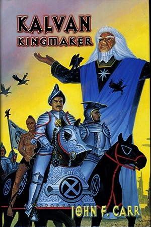 KALVAN KINGMAKER.: Carr, John F.