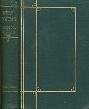 NEW POEMS Hitherto Unpublished or Uncollected.: Rossetti, Christina (1830-1894.). Edited by William...