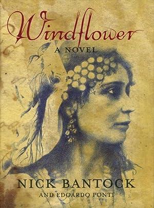WINDFLOWER: A Novel.: Bantock, Nick (illustrated by Edoardo Ponti.)