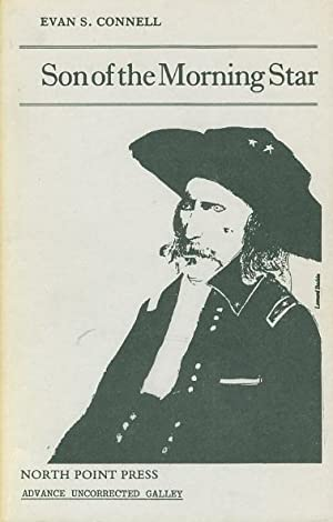 SON OF THE MORNING STAR: Custer and the Little Bighorn.: Connell, Evan S.