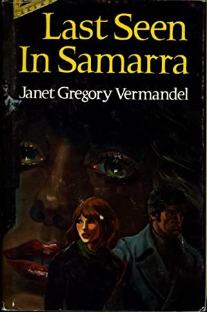 LAST SEEN IN SAMARRA.: Vermandel, Janet Gregory.