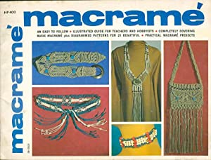 MACRAME: An Easy to Follow Illustrated Guide: Paulin, Lynn.
