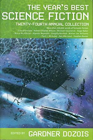 THE YEAR'S BEST SCIENCE FICTION: Twenty-fourth (24th) Annual Collection.: Anthology, signed] ...