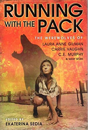 RUNNING WITH THE PACK.: Anthology, signed] Sedia, Ekaterina. editor (Carrie Vaughn, Laura Anne ...