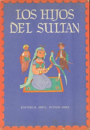 LOS HIJOS DEL SULTAN (a story from the One Thousand and One Nights.): Lisa, Aniano, illustrator.