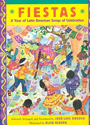 FIESTAS: A Year of Latin American Songs of Celebration.: Kleven, Elisa, illustrator, signed] Orozco...