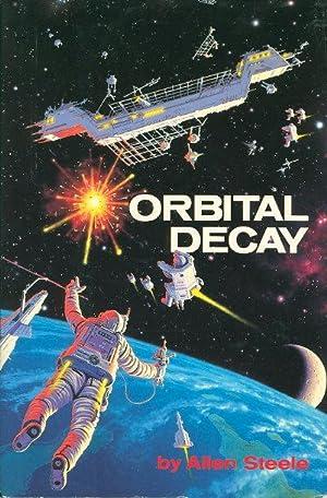 ORBITAL DECAY.: Steele, Allen.