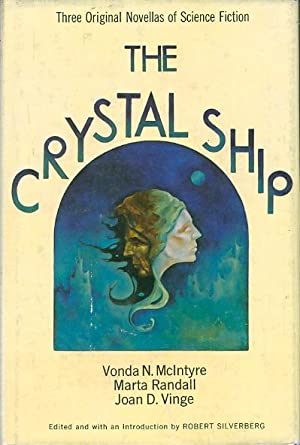 THE CRYSTAL SHIP: 3 Original Novellas of Science Fiction.: McIntyre, Vonda N.; Randall, Marta; and ...