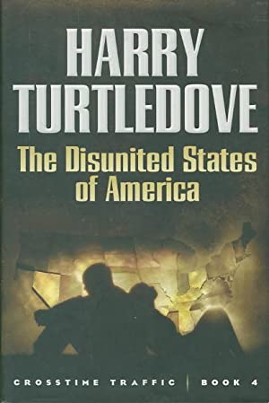 THE DISUNITED STATES OF AMERICA.: Turtledove, Harry.