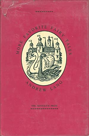 MORE FAVORITE FAIRY TALES: Chosen from the Color Fairy Books of Andrew Lang By Kathleen Lines, with...