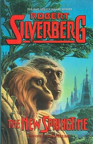 THE NEW SPRINGTIME.: Silverberg, Robert.