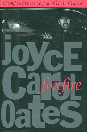 FOXFIRE: Confessions of a Girl Gang.: Oates, Joyce Carol.