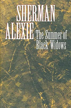 THE SUMMER OF BLACK WIDOWS.: Alexie, Sherman.