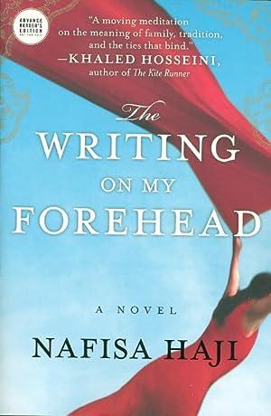 THE WRITING ON MY FOREHEAD.: Haji, Nafisa.