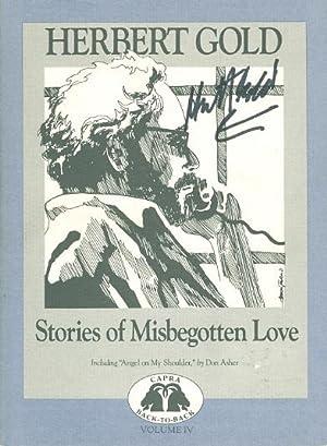 STORIES OF MISBEGOTTEN LOVE / ANGEL ON MY SHOULDER.: Gold, Herbert / Don Asher