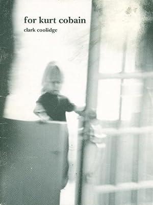 FOR KURT COBAIN.: Coolidge, Clark.