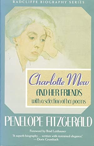 CHARLOTTE MEW AND HER FRIENDS with a Selection of Her Poems.