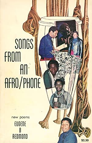 SONGS FROM AN AFRO-PHONE: New Poems.: Redmond, Eugene B.