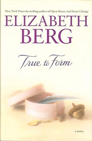 TRUE TO FORM.: Berg, Elizabeth