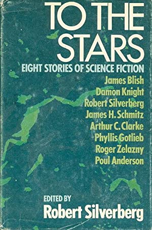 TO THE STARS: Eight Stories of Science Fiction.: Anthology, signed] Silverberg, Robert, editor, ...