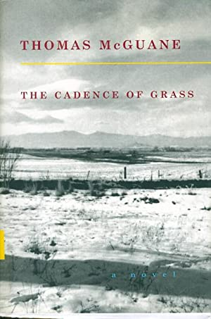 THE CADENCE OF GRASS.: McGuane, Thomas.