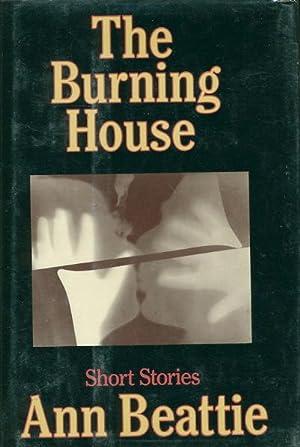 THE BURNING HOUSE: Beattie, Ann