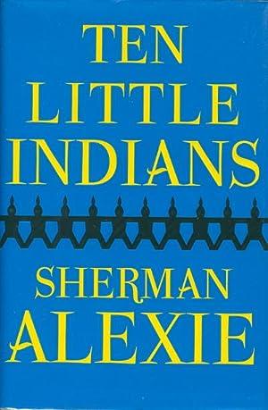 TEN LITTLE INDIANS.: Alexie, Sherman.