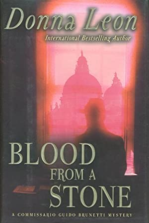 BLOOD FROM A STONE.: Leon, Donna.
